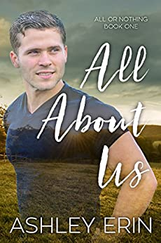 All About Us (All Or Nothing Book 1) by [Erin, Ashley]