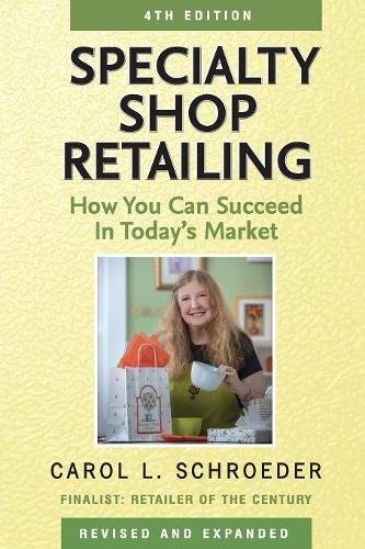 Specialty Shop Retailing: How You Can Succeed in Today's Market (4th edition)