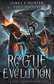 Rogue Evolution: A litRPG Adventure (The Rogue Dungeon Book 4)