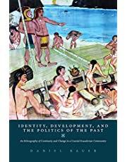 Identity, Development, and the Politics of the Past: An Ethnography of Continuity and Change in a Coastal Ecuadorian Community