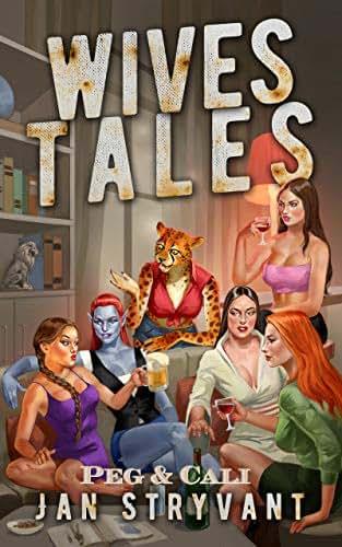 Wives Tales #3: Peg & Cali (Valens Legacy Short Stories)