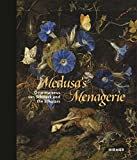 Medusa's Menagerie: Otto Marseus van Schrieck and the Scholars