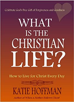 What Christian Life Katie Hoffman ebook product image
