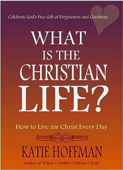 What Christian Life Katie Hoffman ebook