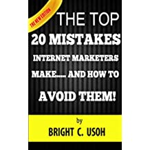 The Top 20 Mistakes Internet Marketers Make…..And How to Avoid Them!