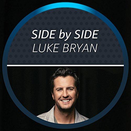 Side By Side With Luke Bryan By Amazon Music Luke Bryan On Amazon