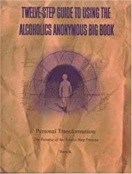 Twelve-Step Guide to Using The Alcoholics Anonymous Big Book: Personal Transformation: The Promise of the Twelve-Step Process by Herb K. (2004-06-29)