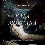 Fata Morgana: Mirage | S. M. Muse