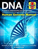 img - for DNA Human Genome Manual: A guide to understanding your genetic code * Ancestry * Health * Identity * Epigenics * Criminality (Haynes Manuals) book / textbook / text book