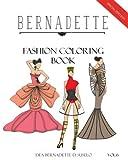 BERNADETTE Fashion Coloring Book Vol. 6: Avant Garde: Extraordinary Fashion Styles (Volume 6)