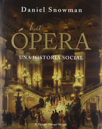 Descargar Libro La Ópera: Una Historia Social Daniel Snowman