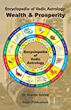 Encyclopedia of Vedic Astrology: Wealth & Prosperity: This astrology book has been originally published by the prestigious Sagar Publications with  Dr.Shanker Adawal as its author.