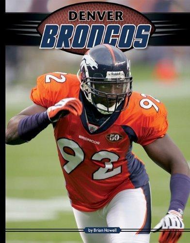 Denver Broncos (Inside the NFL) by Brian Howell (2010-09-04)