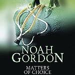 Matters of Choice: The Cole Trilogy, Book 3 | Noah Gordon
