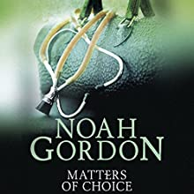 Matters of Choice: The Cole Trilogy, Book 3 Audiobook by Noah Gordon Narrated by Hayden Bishop