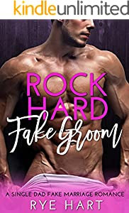 Rock Hard Fake Groom: A Single Dad, Fake Marriage Romance