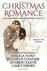 Christmas Romance: The Best Short Christmas Romances of 2013 (The Best Christmas Romances of 2013)