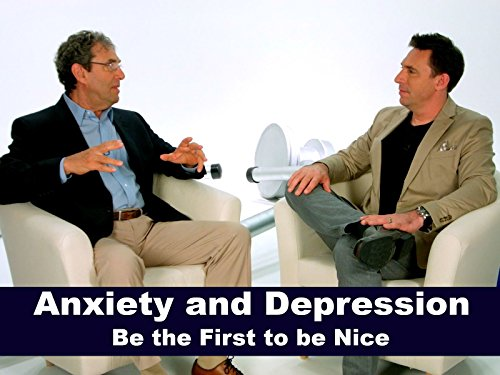 Anxiety And Depression   Be The First To Be Nice