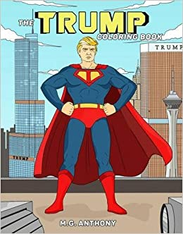 amazoncom the trump coloring book 9781682610282 m g anthony books