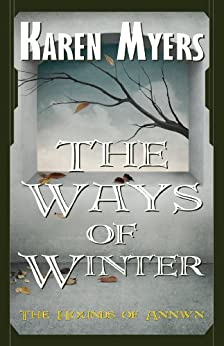 The Ways of Winter - A Virginian in Elfland (The Hounds of Annwn Book 2) by [Myers, Karen]