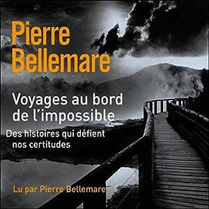 Voyages au bord de l'impossible 3 | Livre audio