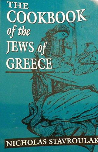The Cookbook of the Jews of Greece by Nicholas Stavroulakis