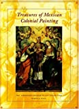 Treasures of Mexican Colonial Painting, Davenport Museum of Art and Marcus Barbara Burke, 0890133581