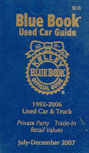 Kelley Blue Book Used Car Guide, July-December, 2007: Consumer Edition (Kelley Blue Book Used Car Guide Consumer Edition)
