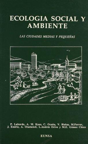 Descargar Libro Ecología Social Y Ambiente: Las Ciudades Medias Y Pequeñas Manuel Ferrer