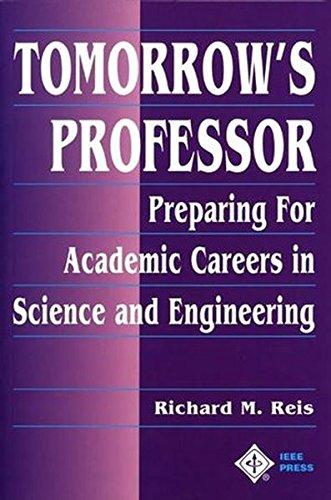 Tomorrow's Professor: Preparing for Academic Careers in Science and Engineering