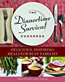 img - for The Dinnertime Survival Cookbook: Delicious, Inspiring Meals for Busy Families book / textbook / text book