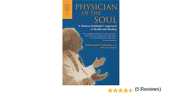 Physician of the Soul: A Modern Kabbalist's Approach to Health and ...
