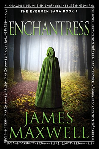 Enchantress (The Evermen Saga Book 1) by [Maxwell, James]