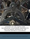 Geology of the Quien Sabe Quadrangle, California Quicksilver and Antimony Deposits of the Stayton District, Californi, Carlton James Leith and W. Bradley Myers, 1178760685