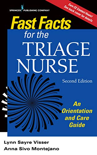 Fast Facts for the Triage Nurse, Second Edition: An Orientation and Care Guide