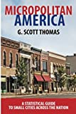 img - for Micropolitan America: A Statistical Guide to Small Cities Across the Nation book / textbook / text book