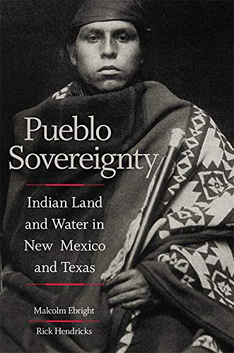 (Pueblo Sovereignty: Indian Land and Water in New Mexico and Texas)