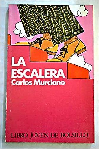 La escalera: Amazon.es: Murciano, Carlos: Libros