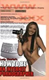 img - for How to Be an Internet Pornographer book / textbook / text book