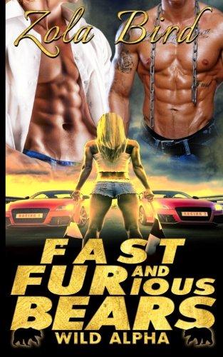 Fast & FURious Bears: (BWWM) Paranormal BBW Bear Shifter Romance Standalone (Wild Alpha Shifter Mates) (Volume 4) ebook