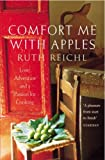 Comfort Me with Apples: A Journey Through Life, Love and Truffles