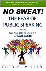 The Fear of Public Speaking! Why? & Nuggets to Lessen It with - NO SWEAT!