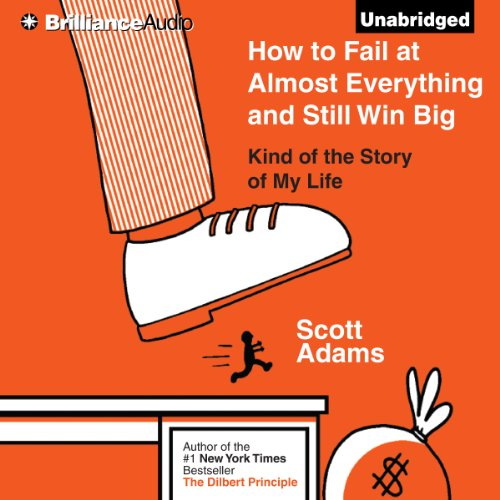 Pdf Business How to Fail at Almost Everything and Still Win Big: Kind of the Story of My Life