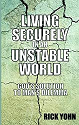 Living Securely in an Unstable World: God's Solution to Man's Dilemma