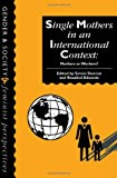 Single Mothers in International Contexts : Mothers or Workers?, Duncan, Simon and Edwards, Rosalind, 1857287916