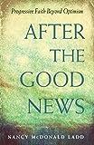 After the Good News: Progressive Faith Beyond Optimism