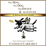 The Man, The Dog, His Owner & Her Lover: Witting Woman | Candace Carrabus