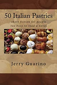 50 Italian Pastries: short fiction for people too busy to read a novel