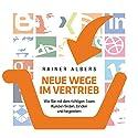 Neue Wege im Vertrieb: Wie Sie mit dem richtigen Team Kunden finden, binden und begeistern Hörbuch von Rainer Albers Gesprochen von: Rainer Albers