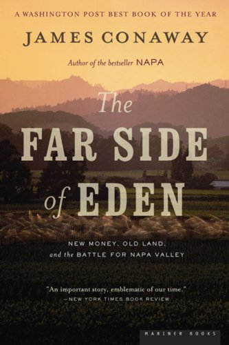 The Far Side of Eden: New Money, Old Land, and the Battle for Napa Valley